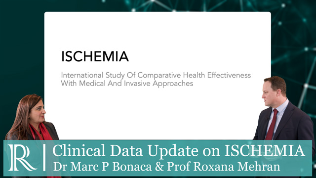 AHA 2019: Clinical Data Update On ISCHEMIA- Dr Marc Bonaca & Prof Roxana Mehran