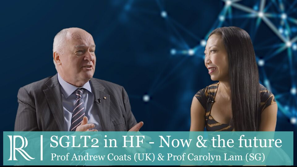 SGLT2 in HF - Now & the future-Prof Carolyn Lam and Prof Andrew Coats