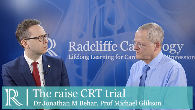 EHRA 2019: RAISE CRT Trial - Jonathan Behar & Michael Glikson