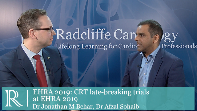 EHRA 2019: CRT Late-breaking Trials - Jonathan Behar & Afzal Sohaib