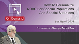 How to personalize NOAC for special populations and special situations by Gheorghe-Andrei Dan