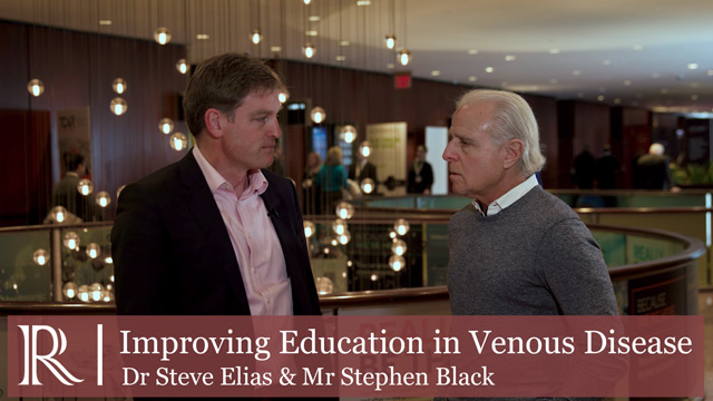 VEITHsymposium™ 2019: Improving Education in Venous Disease — Dr Steve Elias & Mr Stephen Black