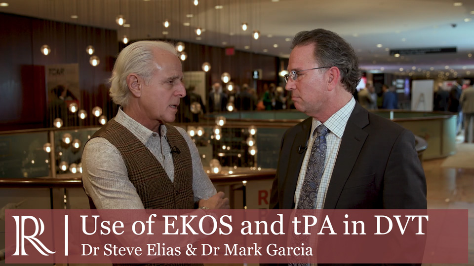 VEITHsymposium™ 2019: Use of EKOS and tPA in DVT — Dr Steve Elias & Dr Mark Garcia
