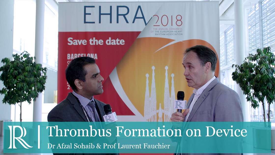 Thrombus Formation On Device In Patients With AF - Pro. Laurent Fauchier & Dr. Afzal Sohaib