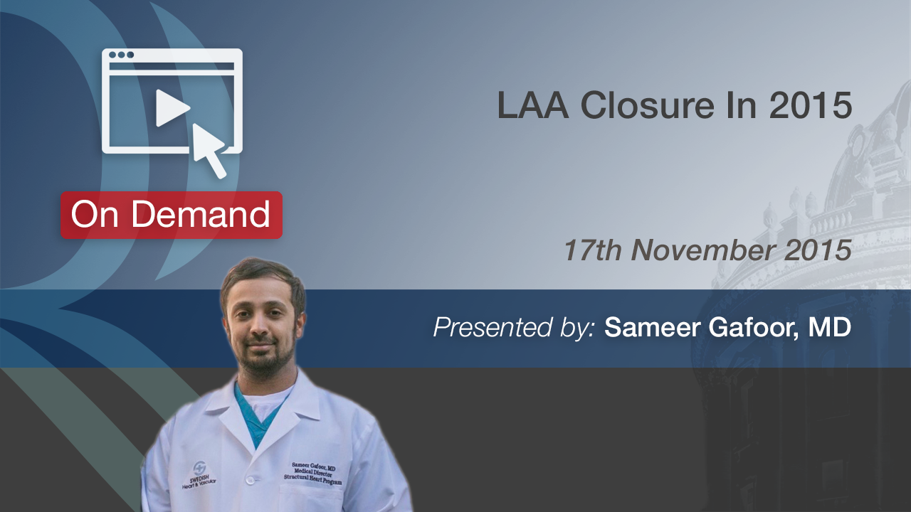 LAA Closure in 2015 - Sanner Gafoor, MD