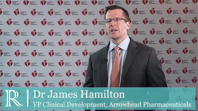 AHA 2019: RNA Interference Targeting Apolipoprotein C-III — Dr James Hamilton