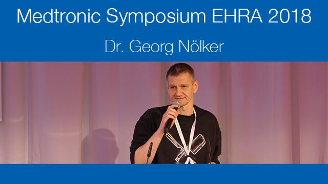 Medtronic sponsored sessions at EHRA 2018 - PD Dr. med. Georg Nölker
