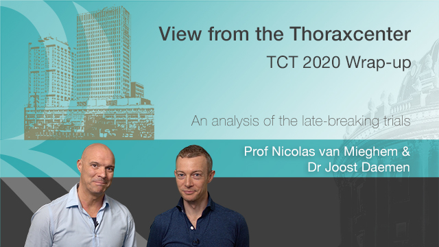 View From The Thoraxcenter: Wrap Up of TCT 2020 — Prof Nicolas Van Mieghem & Dr Joost Daemen