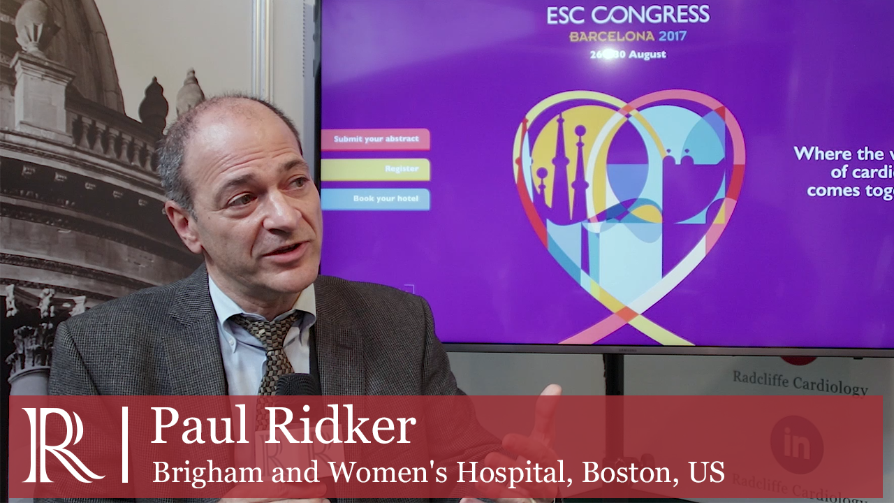 The Canakinumab Anti-Inflammatory Thrombosis Outcomes Study At ESC 2017 discusses with Paul Ridker