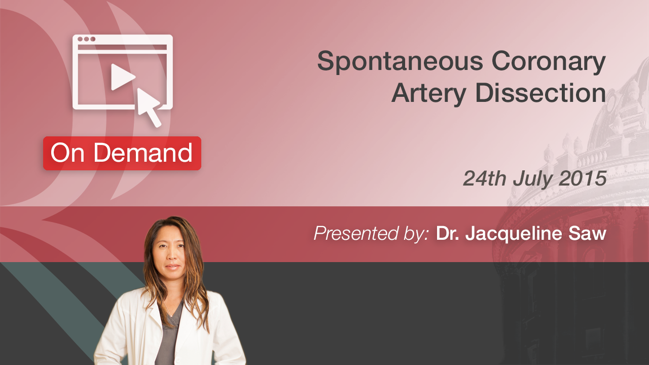 Spontaneous Coronary Artery Dissection by Dr. Jacqueline Saw
