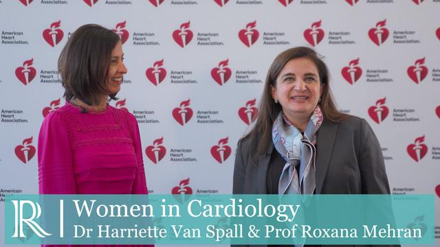 AHA 2019: Women in Cardiology - Dr Harriette Van Spall & Prof Roxana Mehran