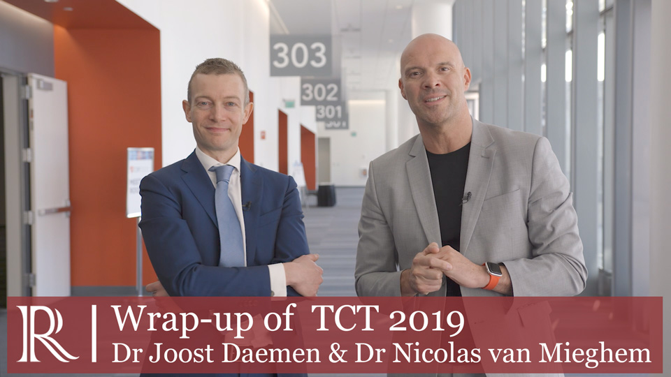 Prof Nicolas van Mieghem & Dr Joost Daemen (Thoraxcenter, Erasmus MC, Rotterdam, NL) - An analysis of the late-breaking trials at TCT 2019.