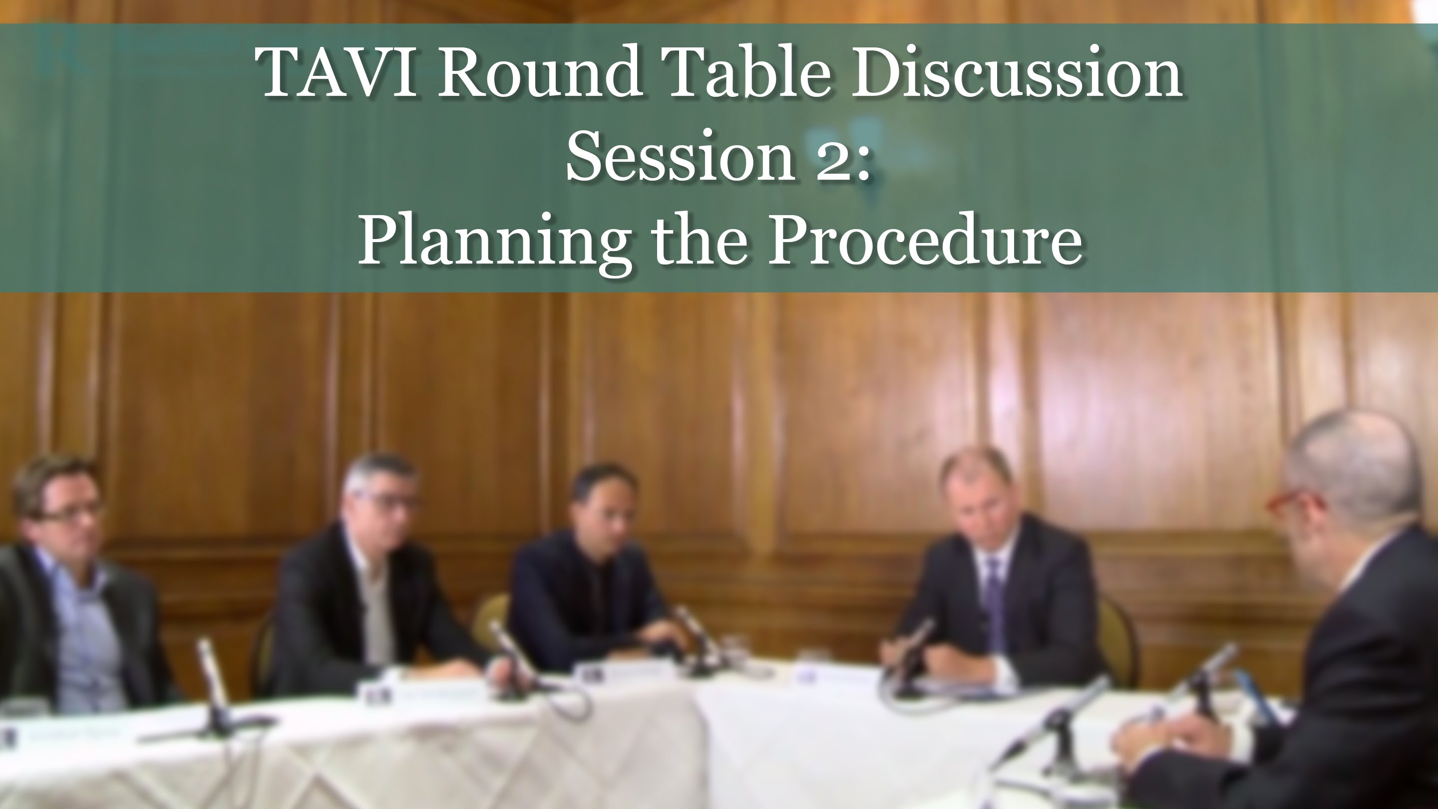 TAVI Round Table Discussion - Session 2