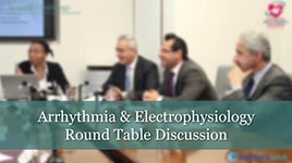 Arrhythmia & Electrophysiology Round Table
