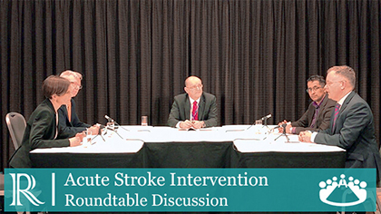 Acute Stroke Intervention Roundtable Discussion