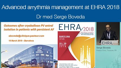 Advanced Arrythmia Management at EHRA 2018 - Dr. Med Serge Boveda