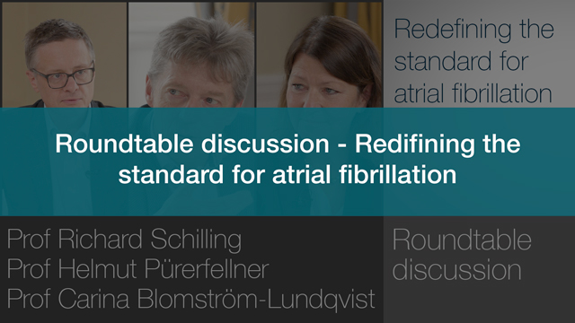 Roundtable Discussion – Redefining the Standard for Atrial Fibrillation Treatment