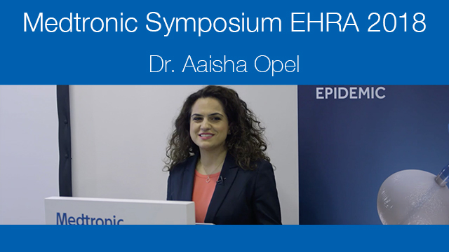 Medtronic Symposium EHRA 2018 - Dr. Aaisha Opel