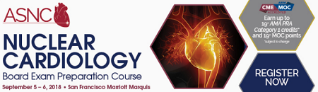 Nuclear Cardiology Board Exam Preparation Course 2018