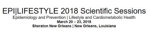 American Heart Association EPI/Lifestyle 2018 Scientific Sessions