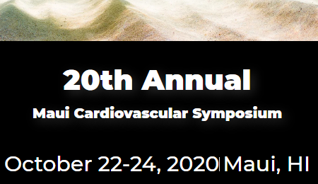20th Annual Maui Cardiovascular Symposium 2020