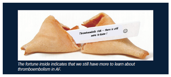 The fortune inside indicates that we still have more to learn about thromboembolism in AF