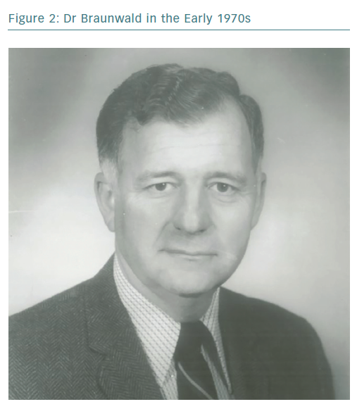 Dr Braunwald in the Early 1970s