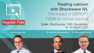 Treating calcium with Shockwave IVL – The impact of DISRUPT CADIII on clinical practice