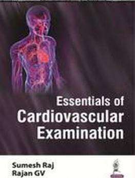 Essentials of Cardiovascular Examination