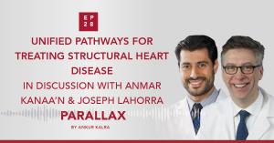 28: Unified pathways for treating structural heart disease: Anmar Kanaa'N & Joseph Lahorra