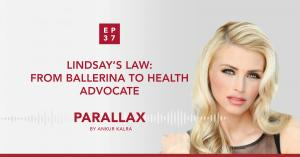 37: Lindsay's Law: From Ballerina to Health Advocate