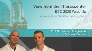 View From the Thoraxcenter: Wrap Up of ESC 2020 — Prof Nicolas van Mieghem & Dr Joost Daemen