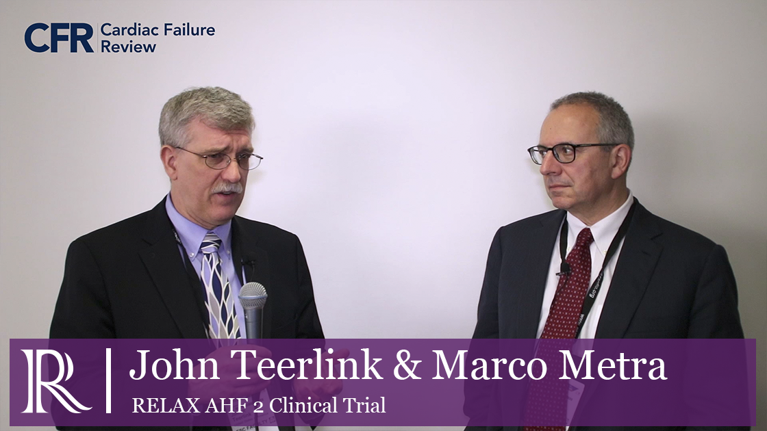 Serelaxin In Acute Heart Failure with Prof. John Teerlink & Prof. Marco Metra