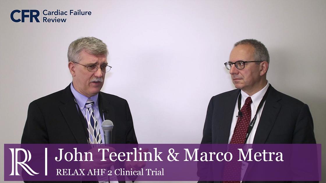 Serelaxin In Acute Heart Failure with Prof. John Teerlink & Prof. Marco Metra
